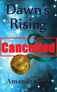 dawns rising cancelled
